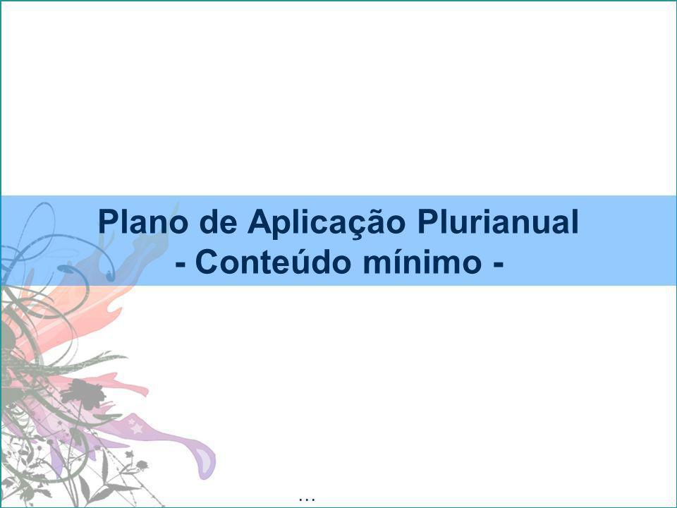Plano de Aplicação Plurianual - Conteúdo mínimo -