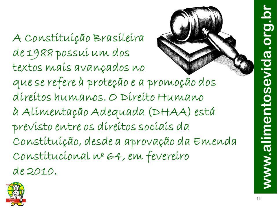 www.alimentosevida.org.br A Constituição Brasileira