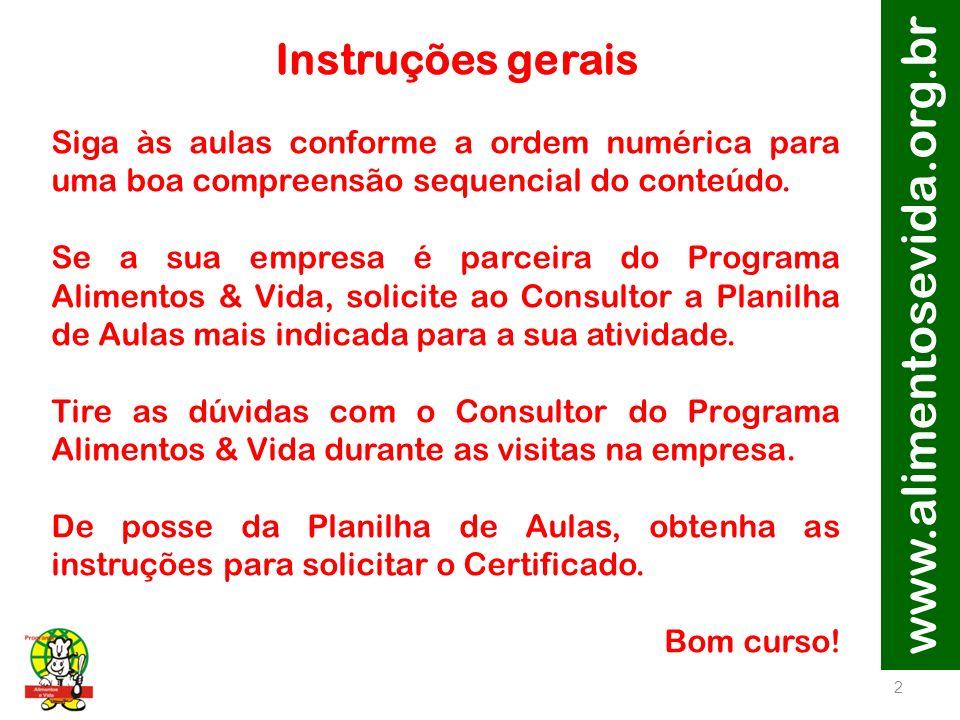 www.alimentosevida.org.br Instruções gerais