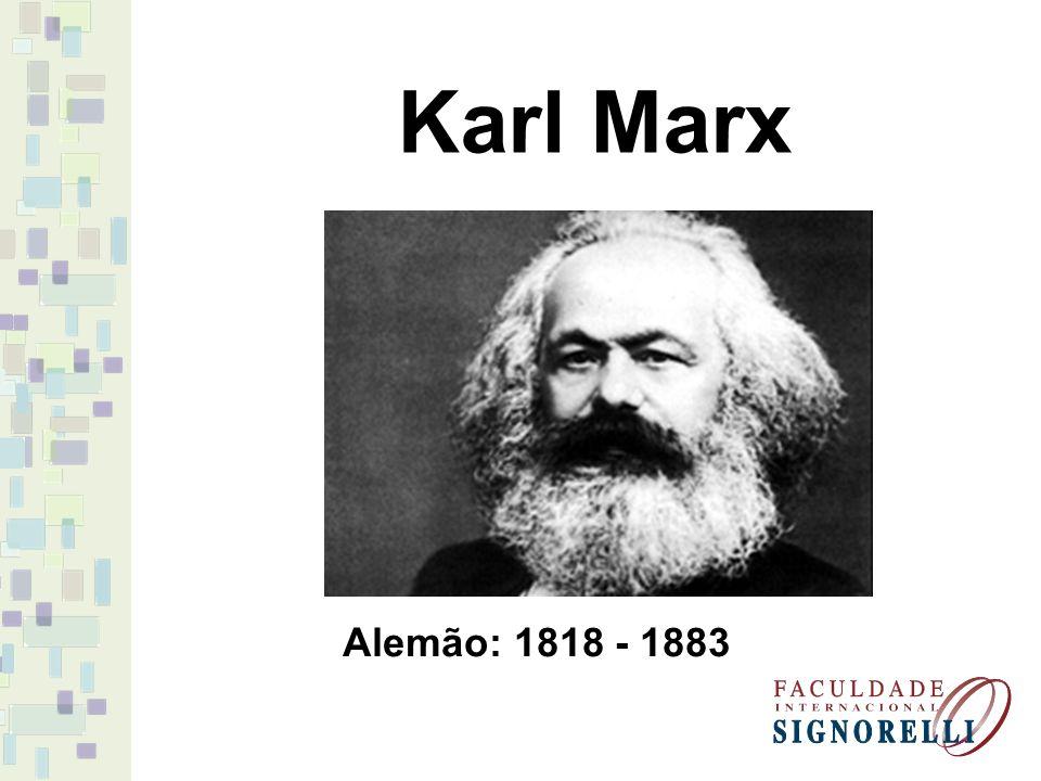 Karl Marx Alemão: 1818 - 1883