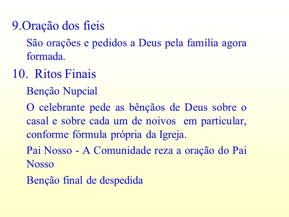 9.Oração dos fieis 10. Ritos Finais