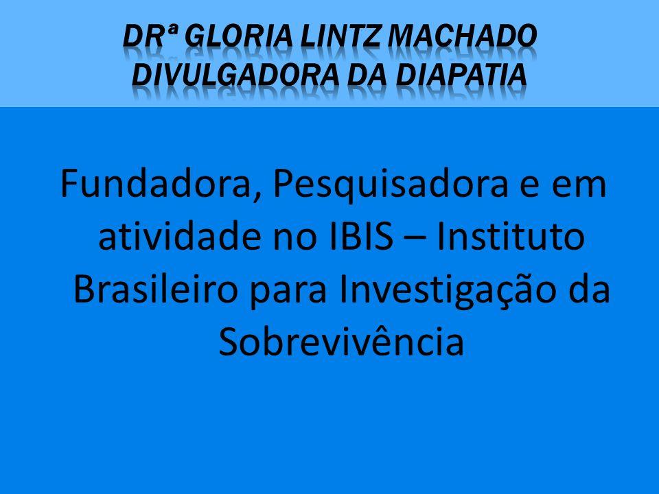 Drª gloria lintz Machado divulgadora da diapatia
