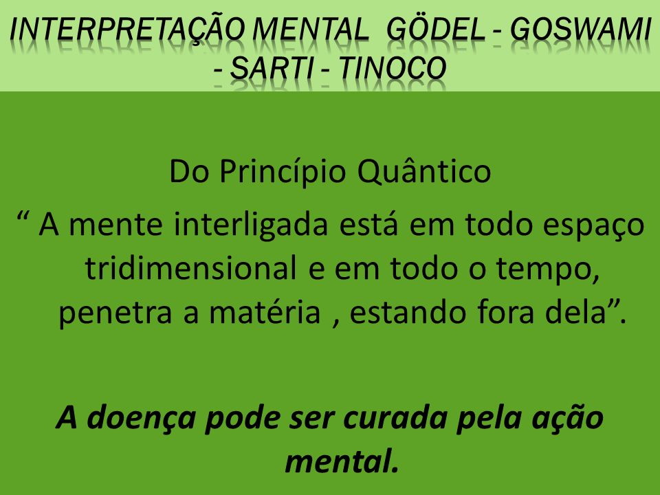 Interpretação mental gödel - goswami - sarti - tinoco