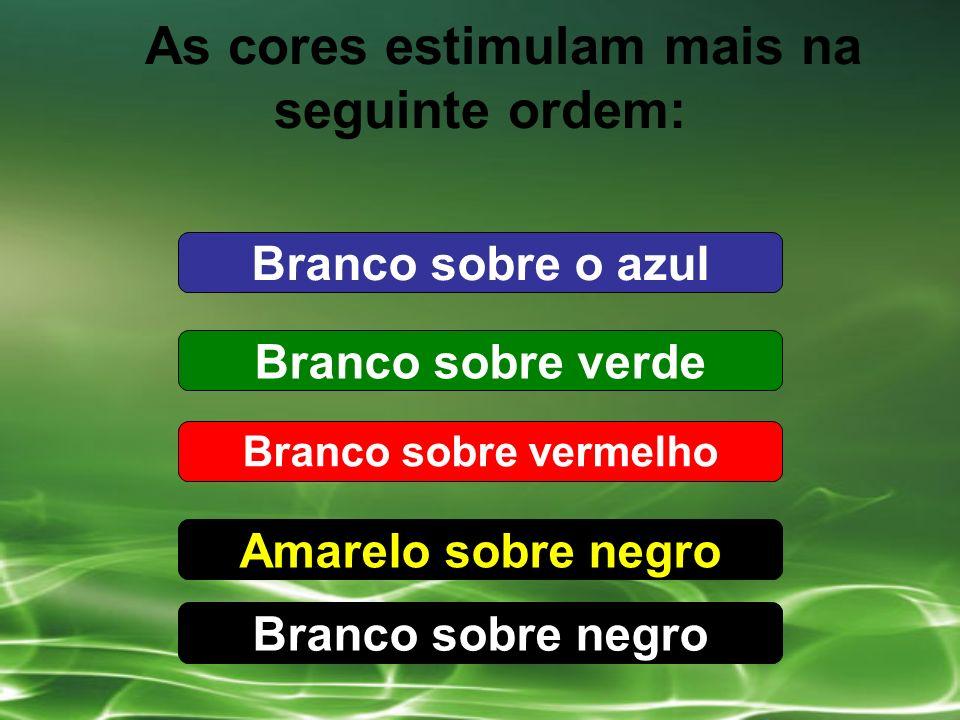 As cores estimulam mais na seguinte ordem: