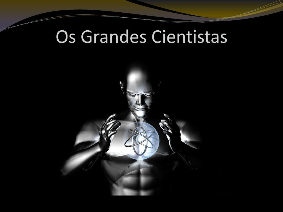 Os Grandes Cientistas