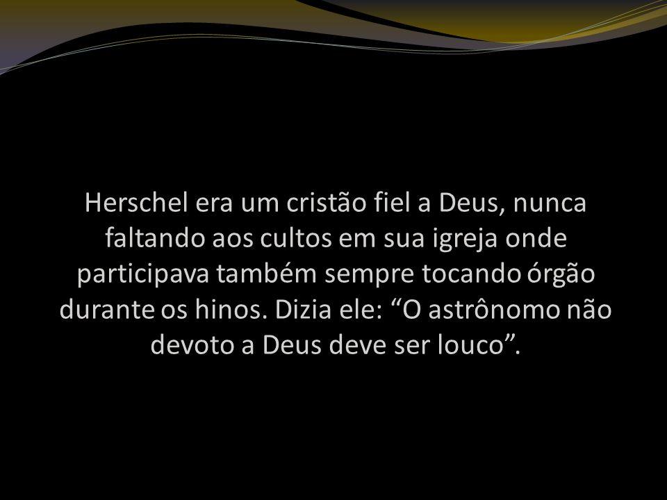 Herschel era um cristão fiel a Deus, nunca faltando aos cultos em sua igreja onde participava também sempre tocando órgão durante os hinos.