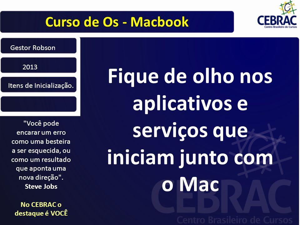 Fique de olho nos aplicativos e serviços que iniciam junto com o Mac