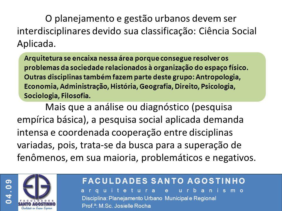 O planejamento e gestão urbanos devem ser interdisciplinares devido sua classificação: Ciência Social Aplicada.
