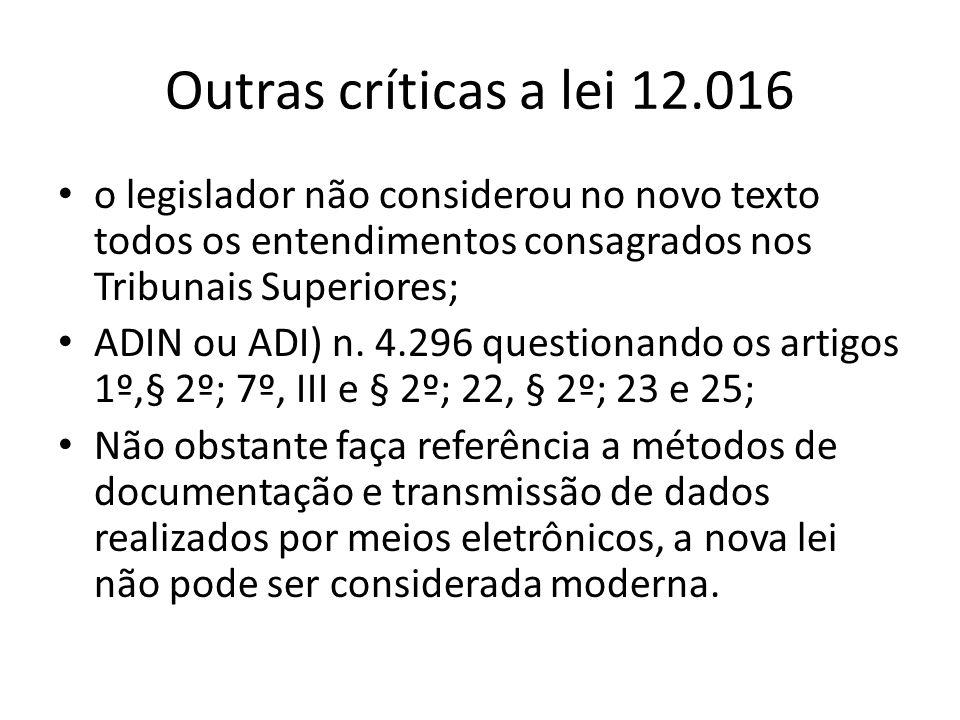 Outras críticas a lei 12.016 o legislador não considerou no novo texto todos os entendimentos consagrados nos Tribunais Superiores;