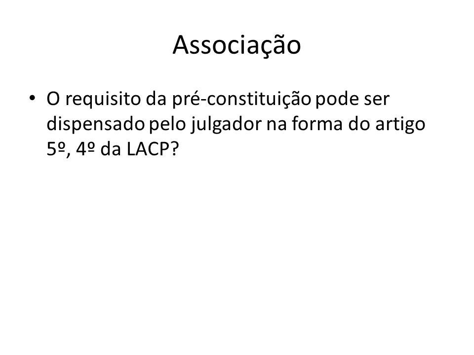 Associação O requisito da pré-constituição pode ser dispensado pelo julgador na forma do artigo 5º, 4º da LACP
