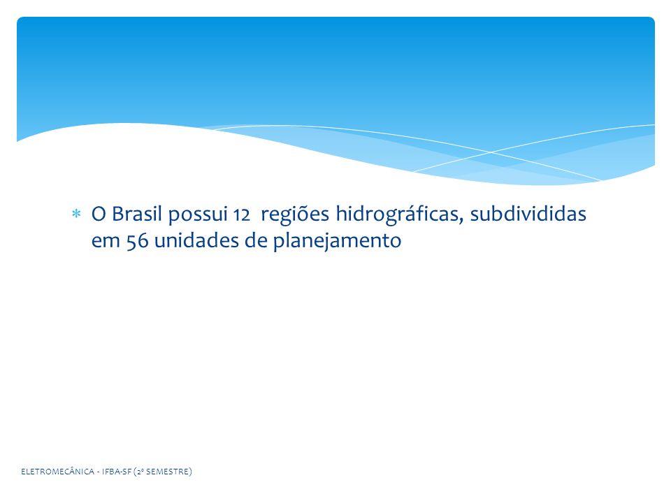 O Brasil possui 12 regiões hidrográficas, subdivididas em 56 unidades de planejamento