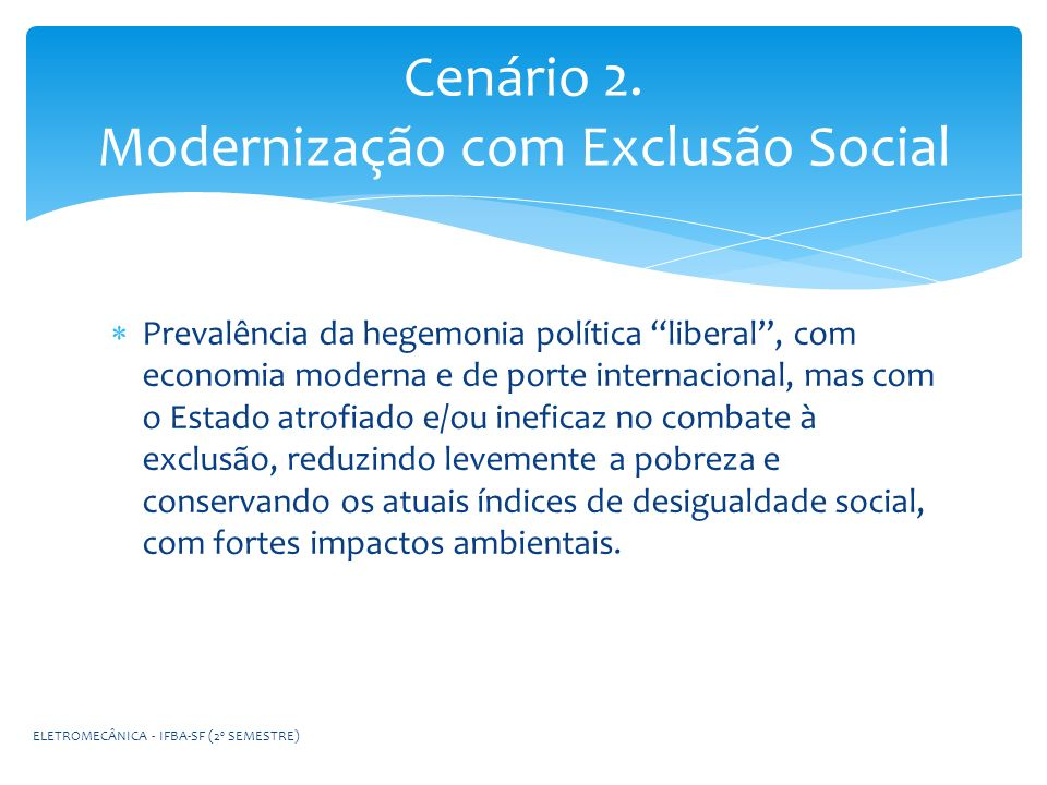 Cenário 2. Modernização com Exclusão Social