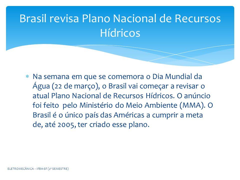 Brasil revisa Plano Nacional de Recursos Hídricos