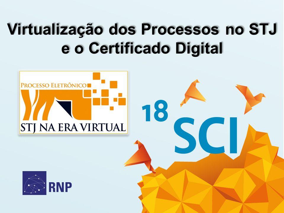 Virtualização dos Processos no STJ e o Certificado Digital