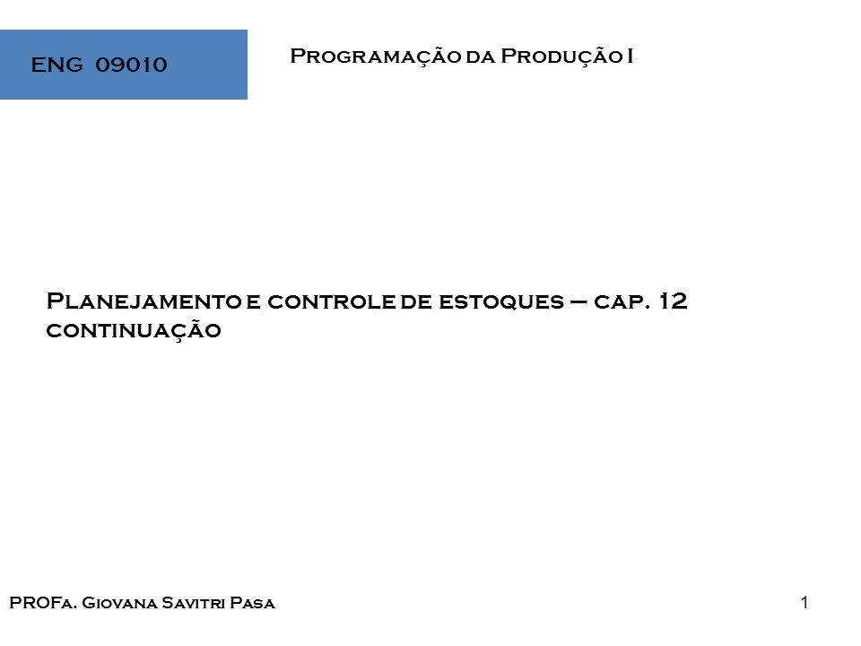 Planejamento e controle de estoques – cap. 12 continuação