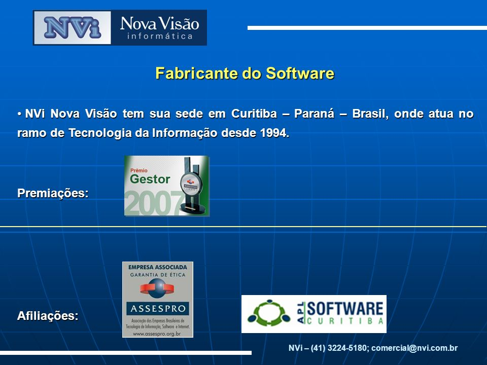 Fabricante do Software NVi – (41) 3224-5180; comercial@nvi.com.br