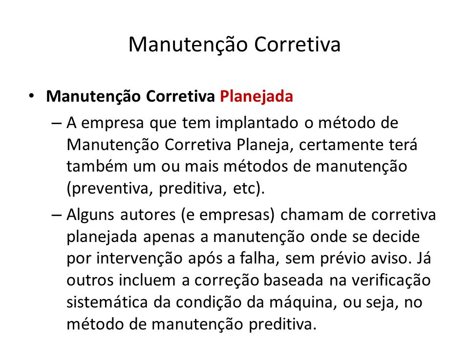 Manutenção Corretiva Manutenção Corretiva Planejada