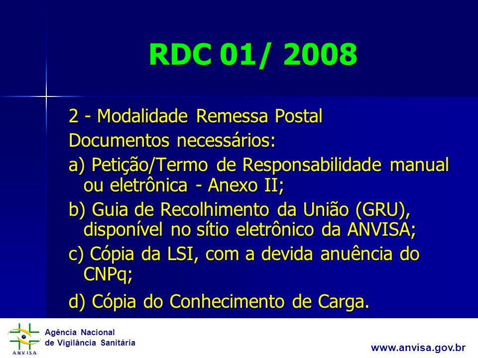RDC 01/ 2008 2 - Modalidade Remessa Postal Documentos necessários: