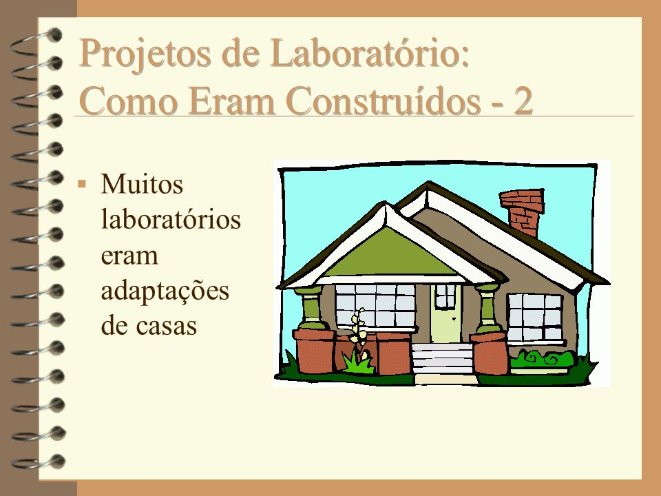 Projetos de Laboratório: Como Eram Construídos - 2