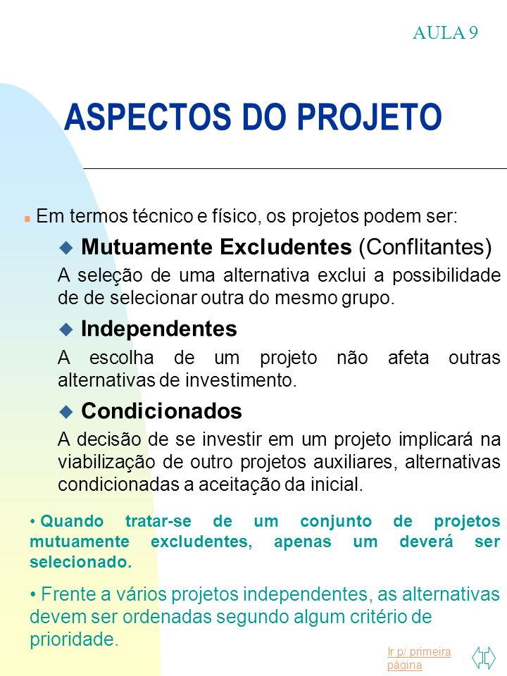 ASPECTOS DO PROJETO Mutuamente Excludentes (Conflitantes)