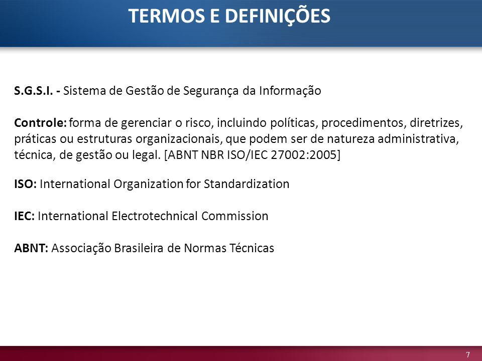 TERMOS E DEFINIÇÕES S.G.S.I. - Sistema de Gestão de Segurança da Informação.