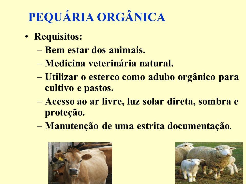 PEQUÁRIA ORGÂNICA Requisitos: Bem estar dos animais.