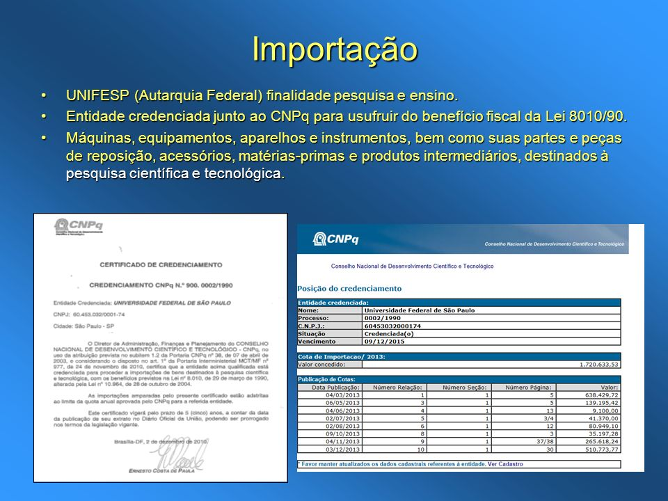 Importação UNIFESP (Autarquia Federal) finalidade pesquisa e ensino.