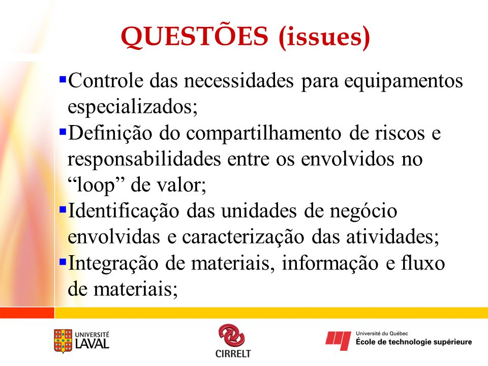QUESTÕES (issues) Controle das necessidades para equipamentos especializados;