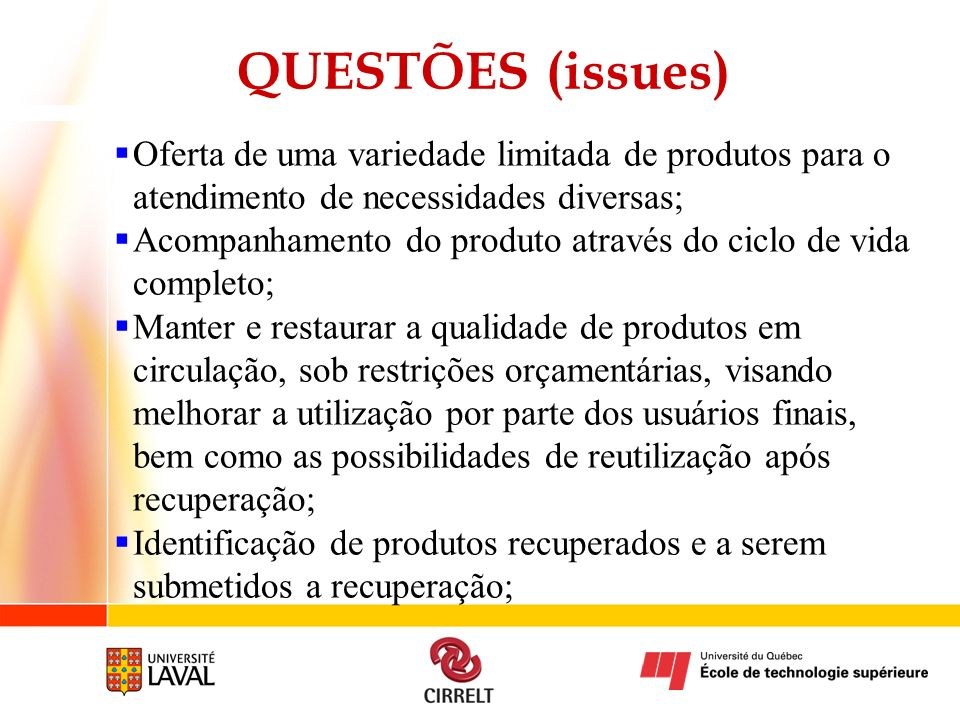 QUESTÕES (issues) Oferta de uma variedade limitada de produtos para o atendimento de necessidades diversas;