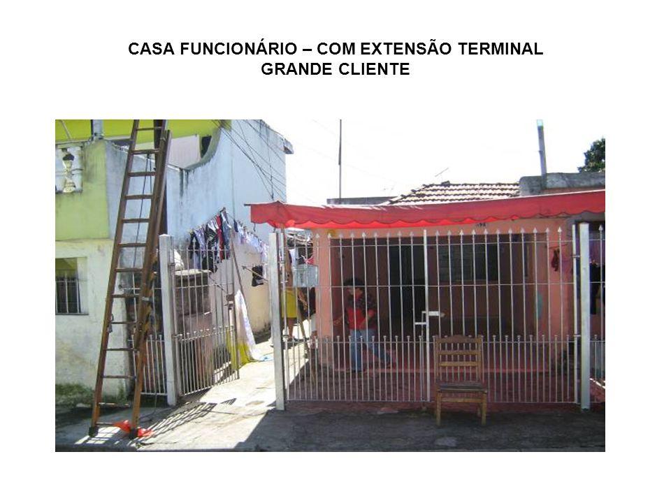 CASA FUNCIONÁRIO – COM EXTENSÃO TERMINAL GRANDE CLIENTE