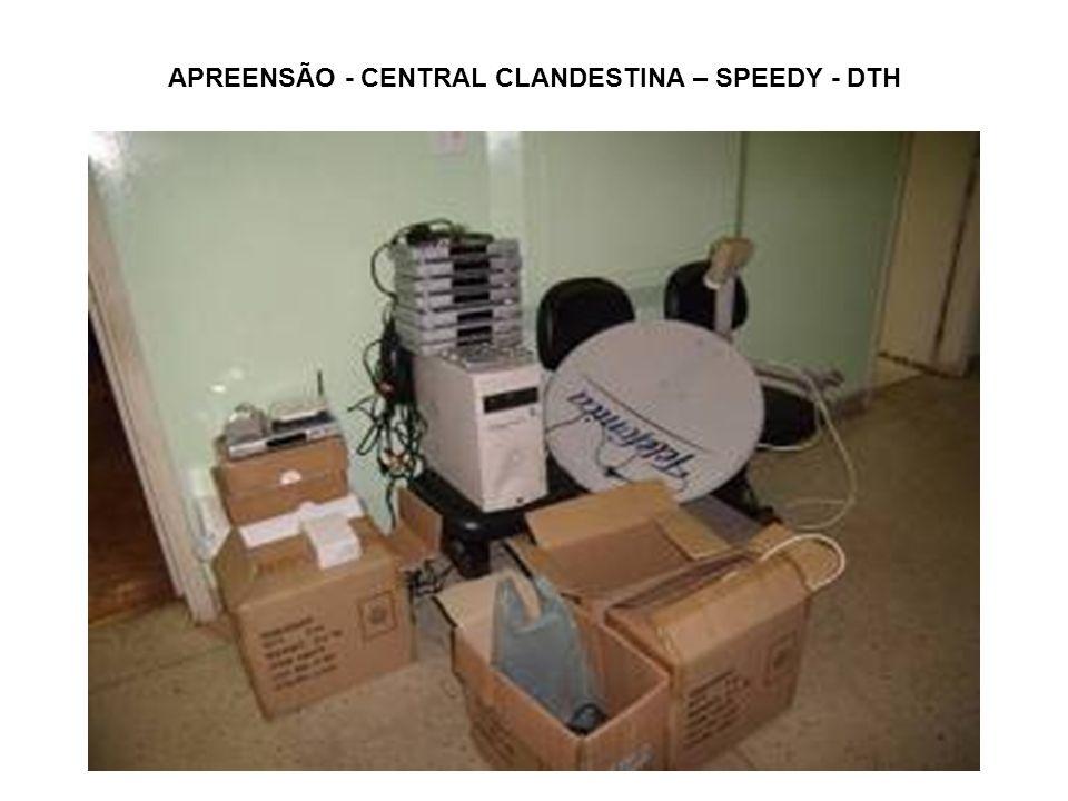 APREENSÃO - CENTRAL CLANDESTINA – SPEEDY - DTH