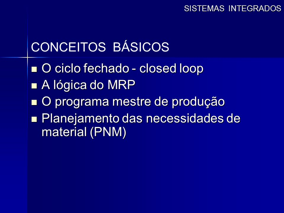 O ciclo fechado - closed loop A lógica do MRP