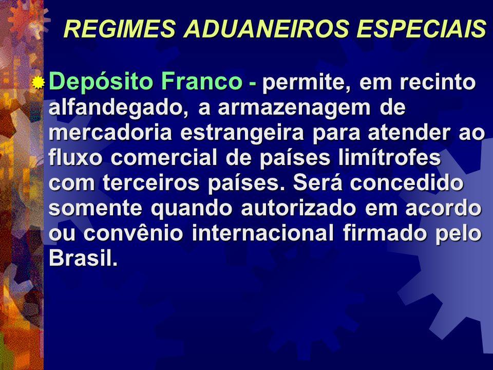 REGIMES ADUANEIROS ESPECIAIS