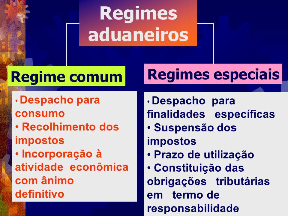 Regimes aduaneiros Regimes especiais Regime comum