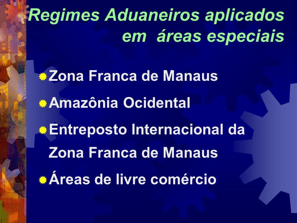 Regimes Aduaneiros aplicados em áreas especiais