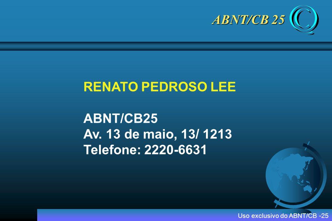 ABNT/CB 25 RENATO PEDROSO LEE ABNT/CB25 Av. 13 de maio, 13/ 1213