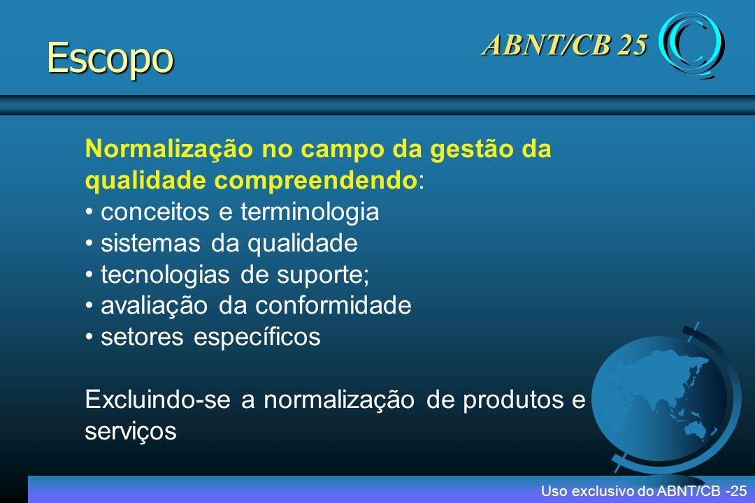 Escopo ABNT/CB 25. Normalização no campo da gestão da qualidade compreendendo: conceitos e terminologia.