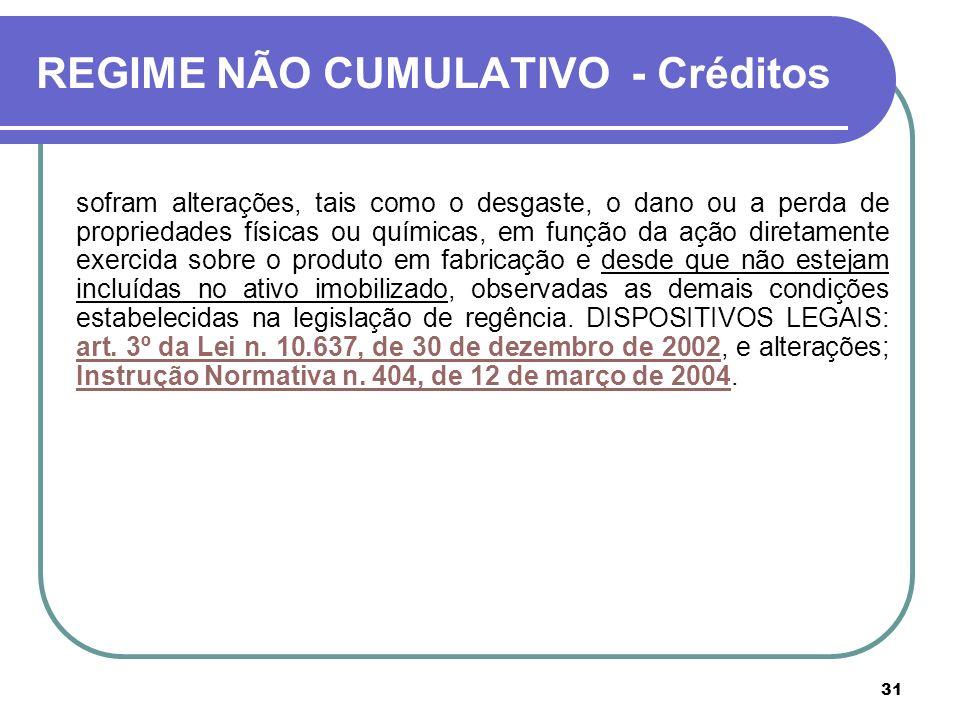 REGIME NÃO CUMULATIVO - Créditos