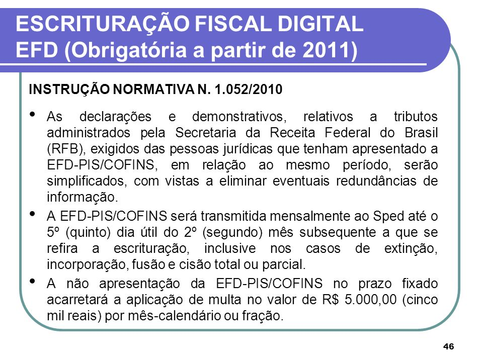 ESCRITURAÇÃO FISCAL DIGITAL EFD (Obrigatória a partir de 2011)
