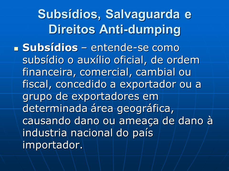 Subsídios, Salvaguarda e Direitos Anti-dumping