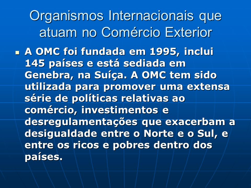 Organismos Internacionais que atuam no Comércio Exterior