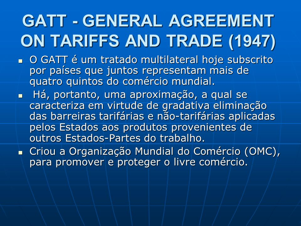 GATT - GENERAL AGREEMENT ON TARIFFS AND TRADE (1947)