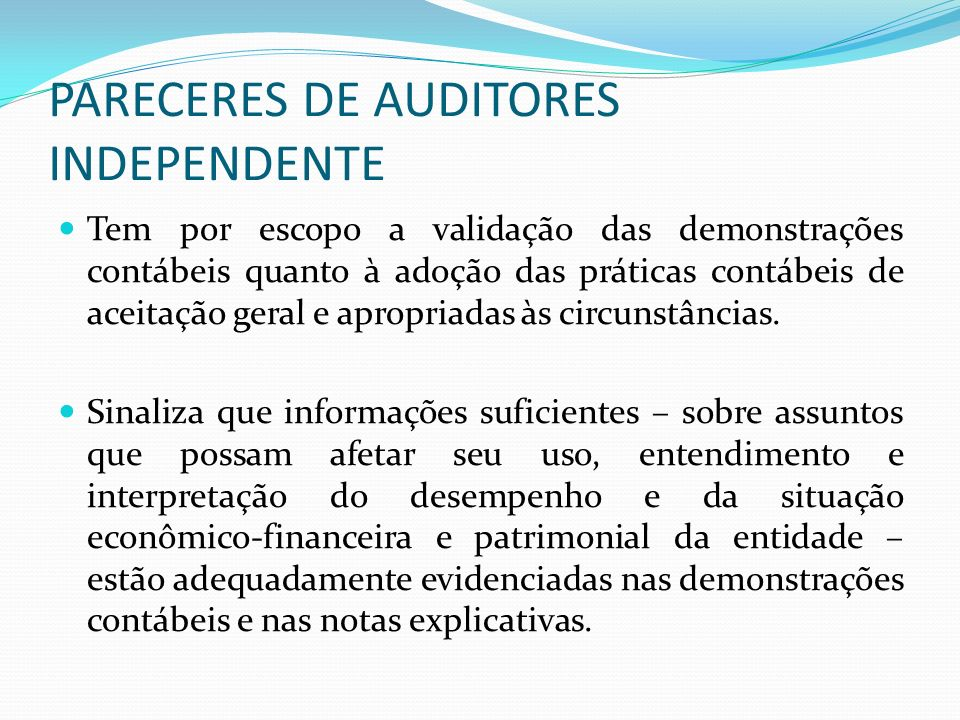 PARECERES DE AUDITORES INDEPENDENTE