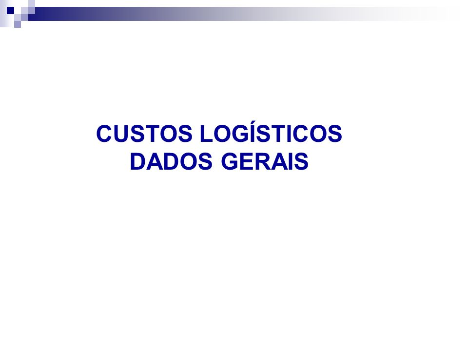 CUSTOS LOGÍSTICOS DADOS GERAIS