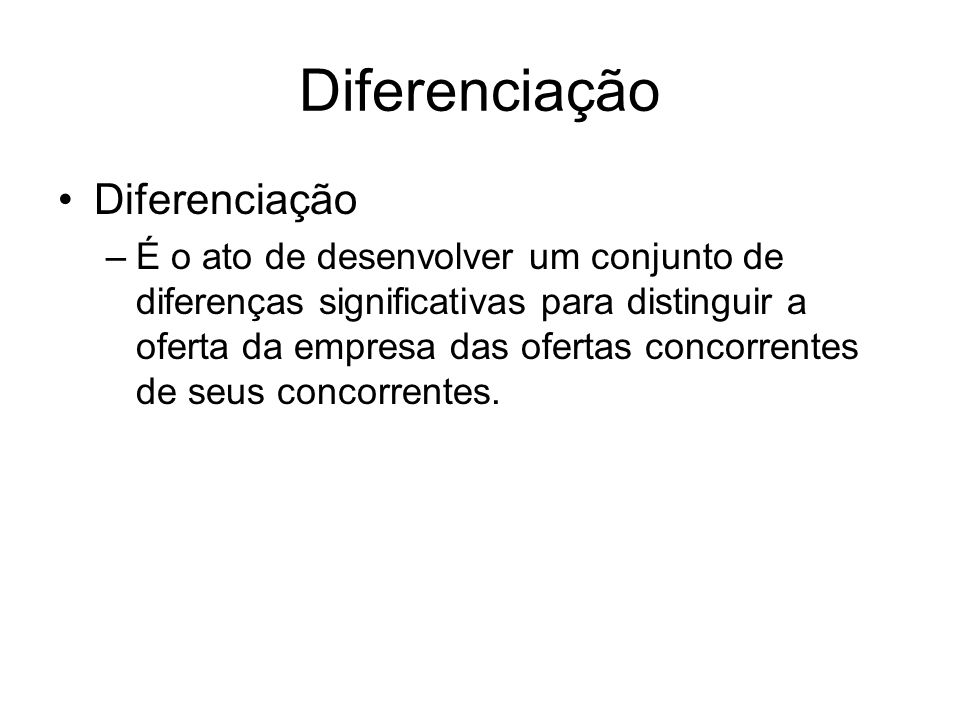 Diferenciação Diferenciação