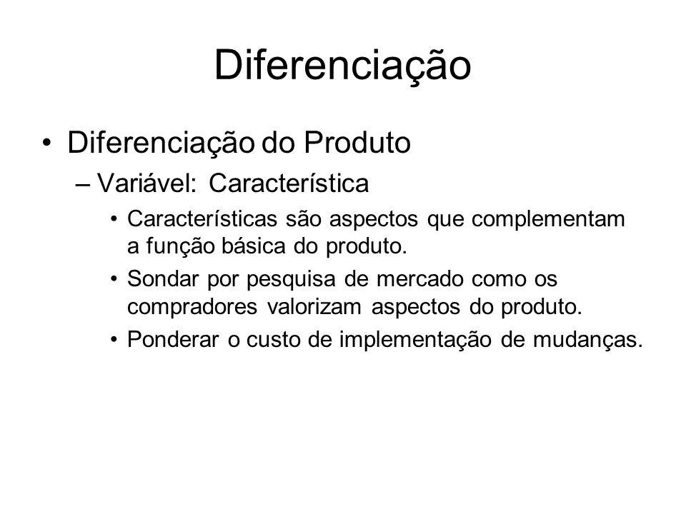 Diferenciação Diferenciação do Produto Variável: Característica