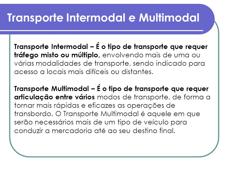 Transporte Intermodal e Multimodal