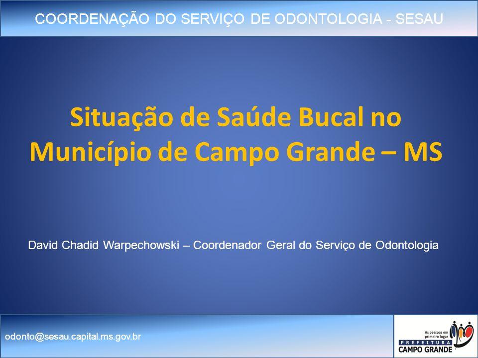 Situação de Saúde Bucal no Município de Campo Grande – MS