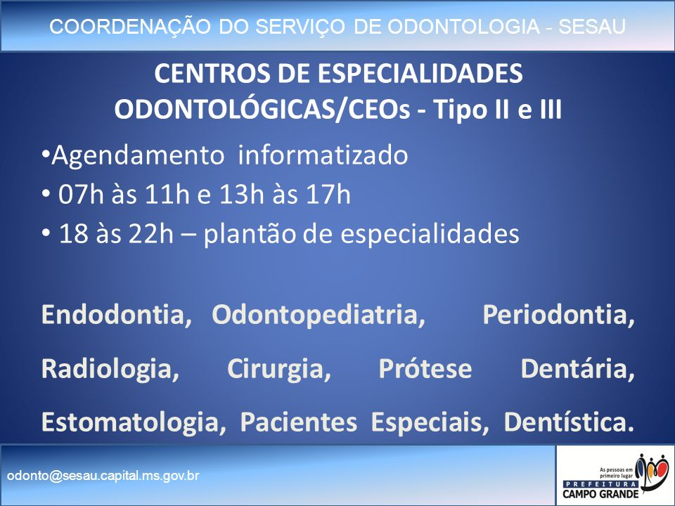 CENTROS DE ESPECIALIDADES ODONTOLÓGICAS/CEOs - Tipo II e III
