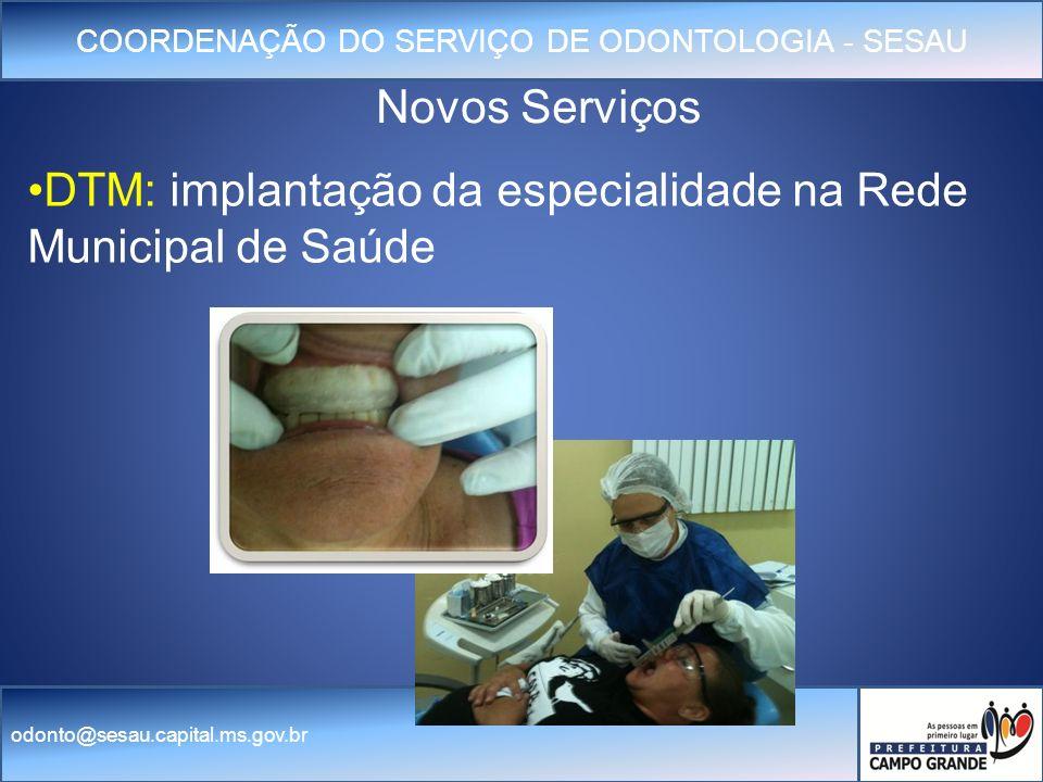 Novos Serviços DTM: implantação da especialidade na Rede Municipal de Saúde